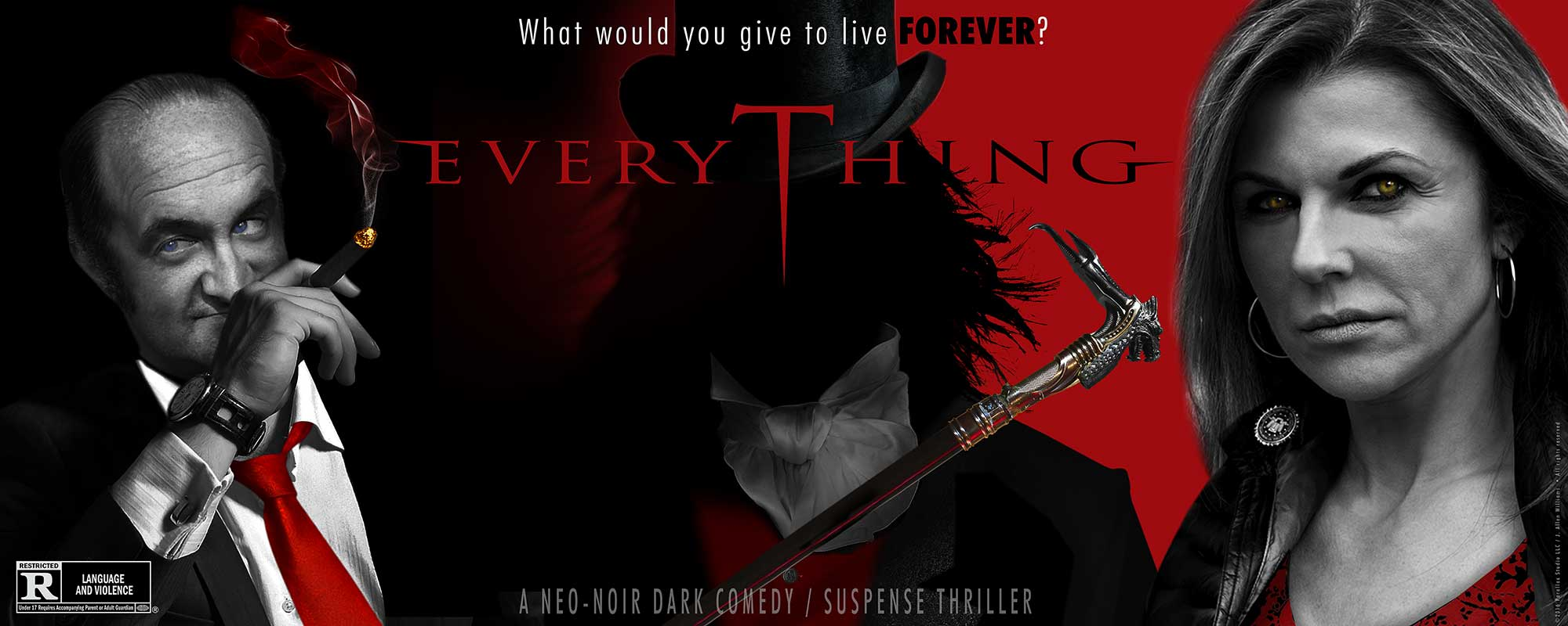 What would you give to live forever? EVERYTHING - a Neo-noir dark comedy / suspense thriller